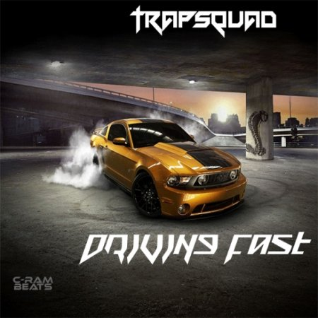 TrapSquad - Driving Fast