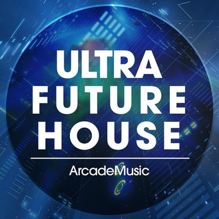 ArcadeMusic Ultra Future House
