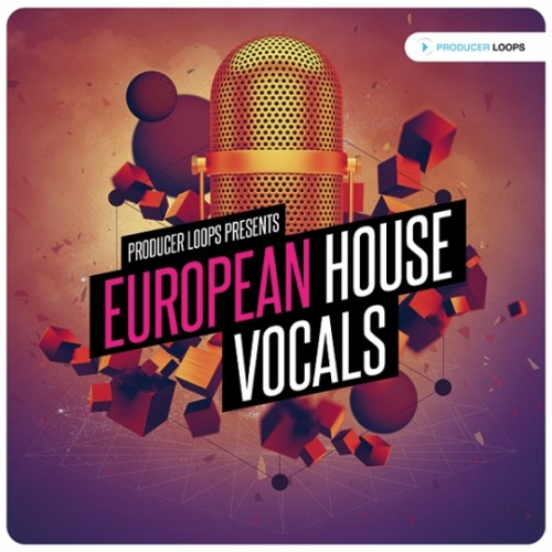 Producer Loops - European House Vocals Vol 1