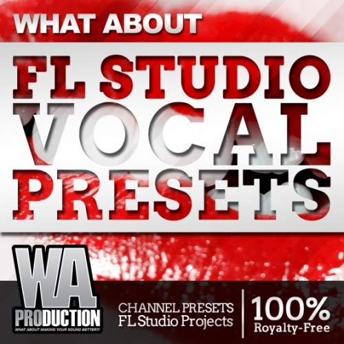 W.A.Production What About FL Studio Vocal Presets