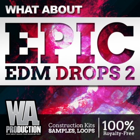 WA Production What About Epic EDM Drops 2