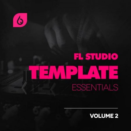 Freshly Squeezed Samples FL Studio Template Essentials Volume 2