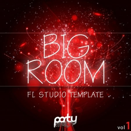 Party Design Big Room Vol 1 FL Studio Template
