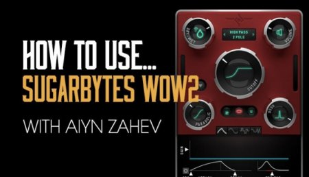 Sonic Academy How To Use Wow 2 with Aiyn Zahev (ENG)