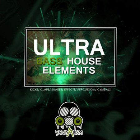 Vandalism Ultra Bass House Elements