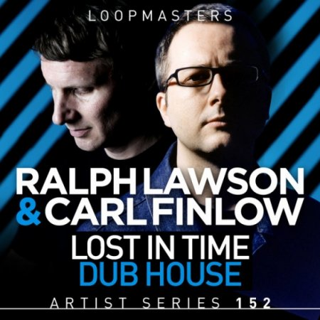 Loopmasters - Ralph Lawson and Carl Finlow - Lost In Time Dub House