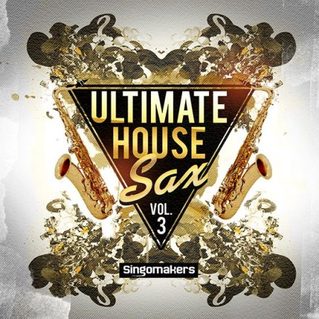 Singomakers - Ultimate House Sax Vol 3