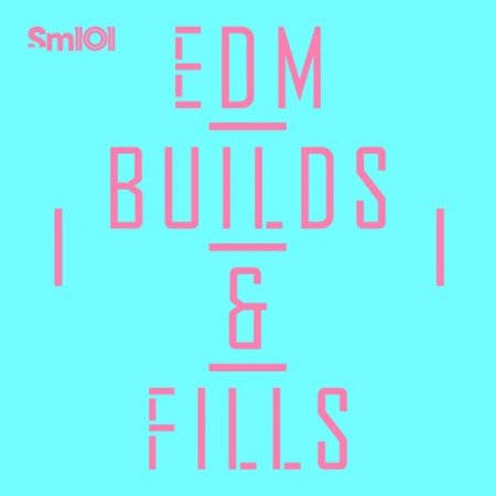 SM101 - EDM Builds and Fills