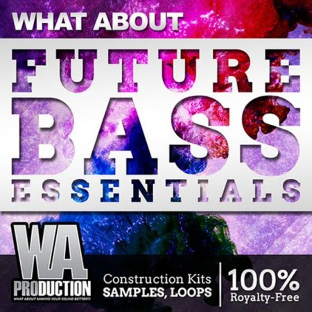 WA Production What About Future Bass Essentials