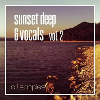 O! Samples - Sunset Deep and Vocals Vol 2