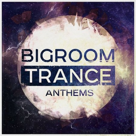 Trance Euphoria Bigroom Trance Anthems