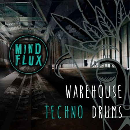 Mind Flux - Warehouse Techno Drums