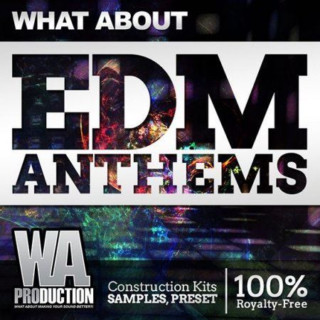 WA Production What About EDM Anthems