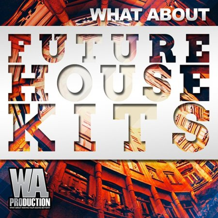 W. A. Production - What About Future House Kits