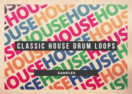 Sample Foundry Classic House Drum Loops