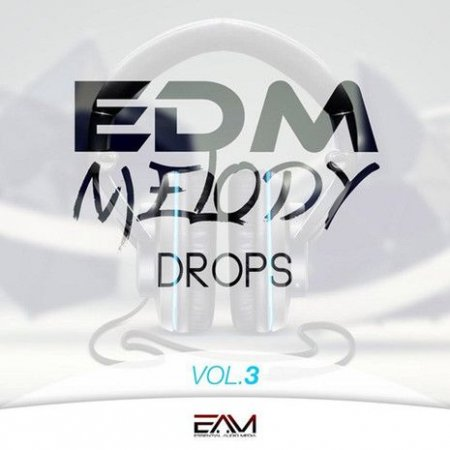 Essential Audio Media EDM Melody Drops Vol 3