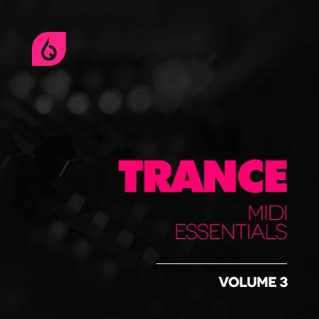 Freshly Squeezed Samples - Trance MIDI Essentials Volume 3