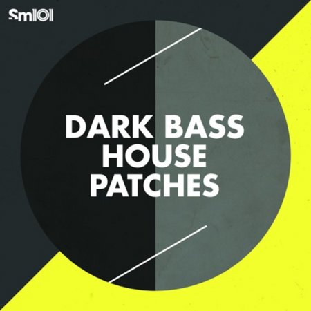 SM101 - Dark Bass House Patches