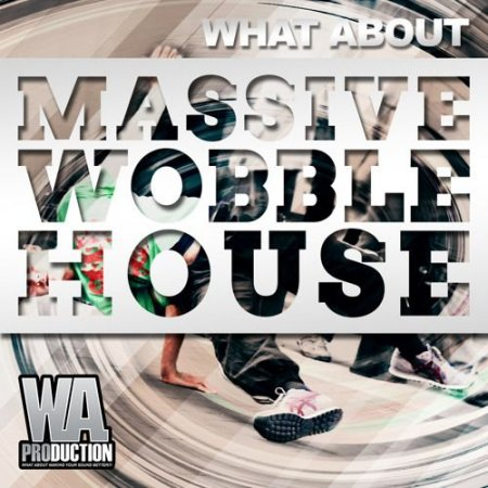 WA Production What About Massive Wobble House For Massive