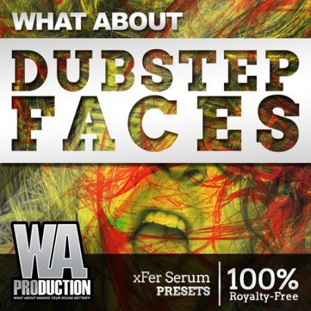 WA Production What About Dubstep Faces For Serum