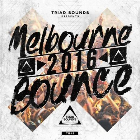 Triad Sounds Melbourne Bounce Drops 2016