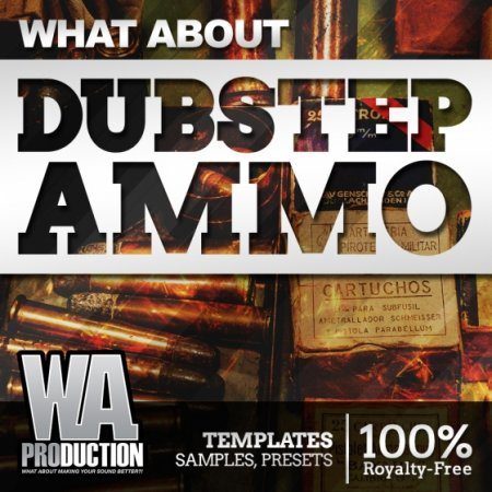WA Production What About Dubstep Ammo