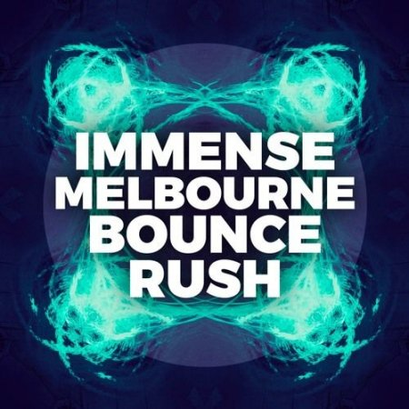Immense Sounds Immense Melbourne Bounce Rush