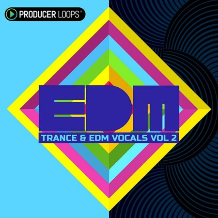 Producer Loops Trance and EDM Vocals Vol.2