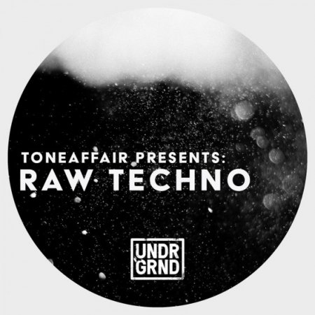 UNDRGRND Sounds Toneaffair Presents Raw Techno