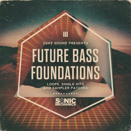 Sonic Mechanics 20Hz Sound – Future Bass Foundations