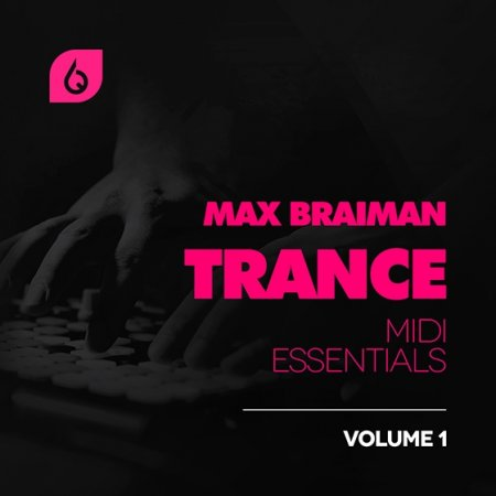 Freshly Squeezed Samples - Max Braiman Trance MIDI Essentials Vol 1