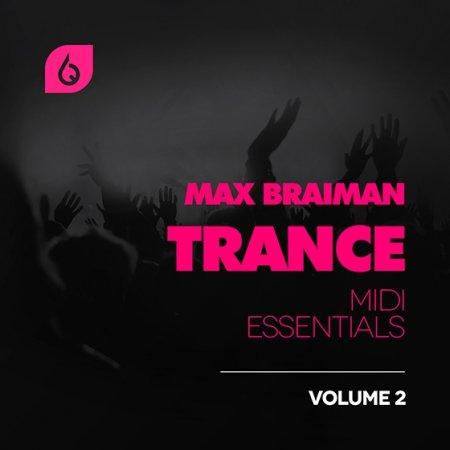 Freshly Squeezed Samples - Max Braiman Trance MIDI Essentials Vol 2