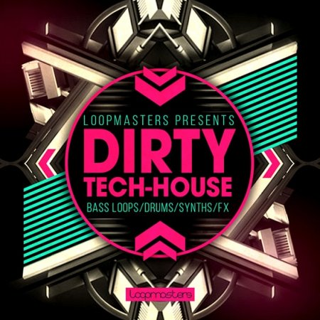 Loopmasters Dirty Tech House