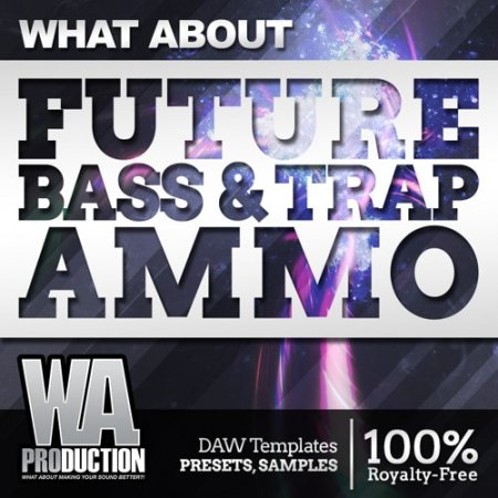 WA Production What About Future Bass And Trap Ammo