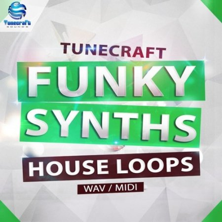 Tunecraft Sounds Funky Synths House Loops