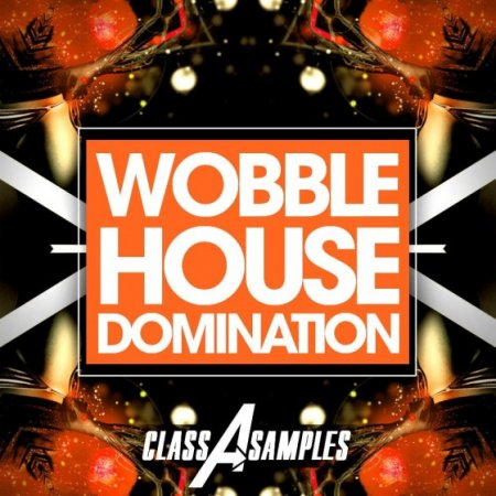 Class A Samples Wobble House Domination