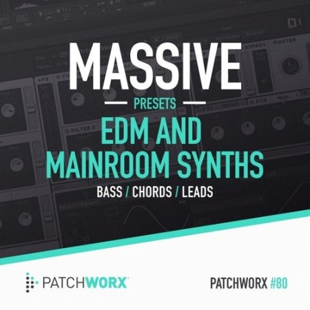 Patchworx EDM And Mainroom Synths Massive Presets