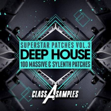 Class A Samples Deep House Superstar Patches Vol 3 For Massive