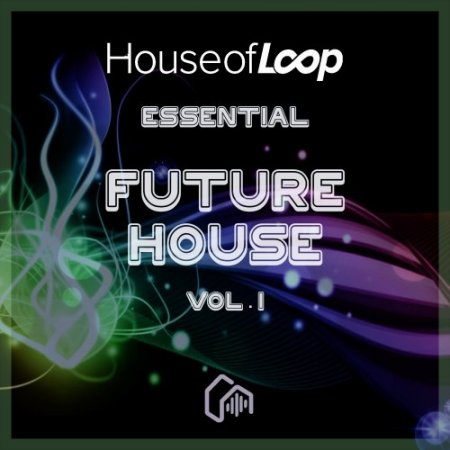 House Of Loop Essential Future House Vol 1