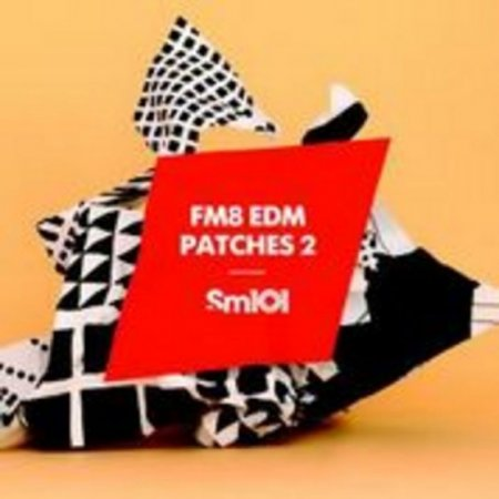 Samplemagic FM8 EDM Patches 2