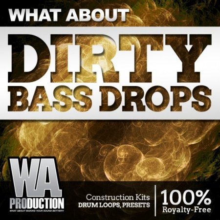 WA Production What About Dirty Bass Drops