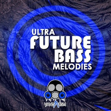 Vandalism Ultra Future Bass Melodies