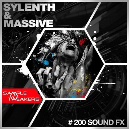 Sample Tweakers 200 NI Massive And Sylenth Sound FX