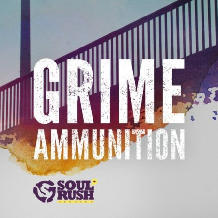Soul Rush Records Grime Ammunition