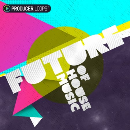 Producer Loops - Future of House Music