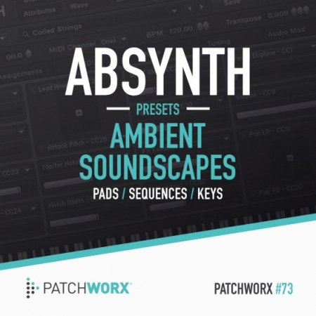Patchworx 73 Ambient Soundscapes Absynth Presets