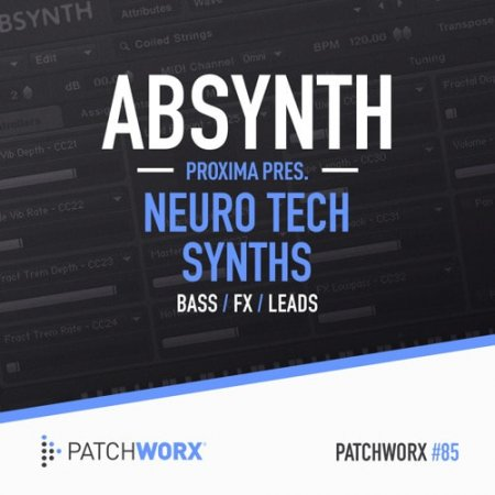 Patchworx 85 Proxima Neuro Tech Synths