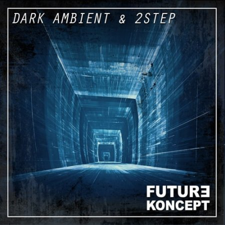 Future Koncept Dark Ambient and 2-Step