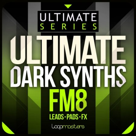 Loopmasters Ultimate Dark Synths FM8 Presets
