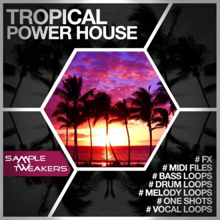 Sample Tweakers Tropical Power House